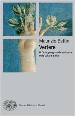 Copertina del libro Vertere di Maurizio Bettini