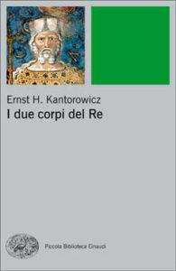 Copertina del libro I due corpi del Re di Ernst H. Kantorowicz