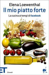 Copertina del libro Il mio piatto forte di Elena Loewenthal