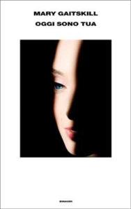 Copertina del libro Oggi sono tua di Mary Gaitskill