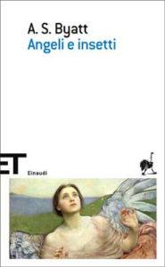 Copertina del libro Angeli e insetti di A. S. Byatt