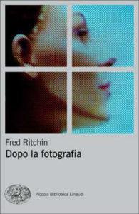 Copertina del libro Dopo la fotografia di Fred Ritchin