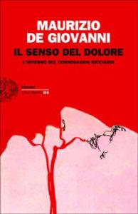 Copertina del libro Il senso del dolore di Maurizio de Giovanni