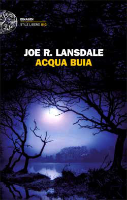 Copertina del libro Acqua buia di Joe R. Lansdale