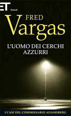 Copertina del libro L'uomo dei cerchi azzurri di Fred Vargas