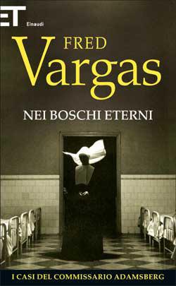 Copertina del libro Nei boschi eterni di Fred Vargas