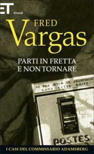 Copertina del libro Parti in fretta e non tornare di Fred Vargas
