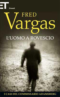 Copertina del libro L'uomo a rovescio di Fred Vargas