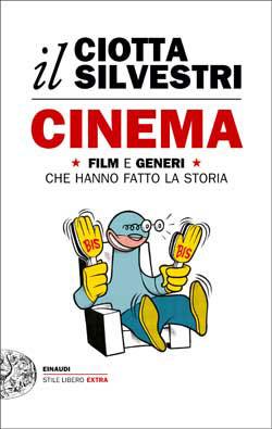 Copertina del libro Cinema di Mariuccia Ciotta, Roberto Silvestri