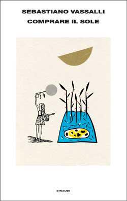 Copertina del libro Comprare il sole di Sebastiano Vassalli
