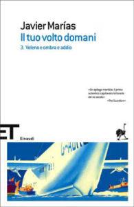 Copertina del libro Il tuo volto domani. 3. Veleno e ombra e addio di Javier Marías