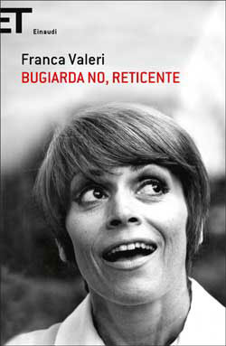 Bugiarda no, reticente, Franca Valeri. Giulio Einaudi Editore ...