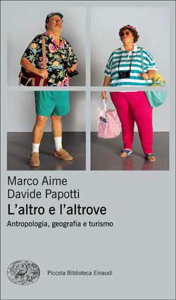 Copertina del libro L'altro e l'altrove di Marco Aime, Davide Papotti