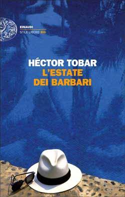 Copertina del libro L'estate dei barbari di Héctor Tobar