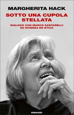 Copertina del libro Sotto una cupola stellata di Margherita Hack