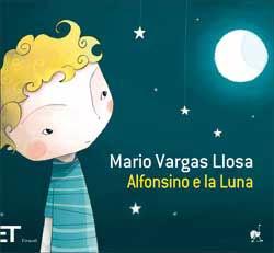 Copertina del libro Alfonsino e la Luna di Mario Vargas Llosa