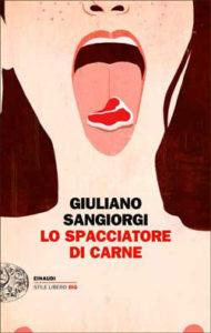 Copertina del libro Lo spacciatore di carne di Giuliano Sangiorgi
