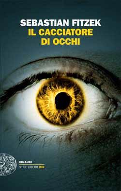 Copertina del libro Il cacciatore di occhi di Sebastian Fitzek
