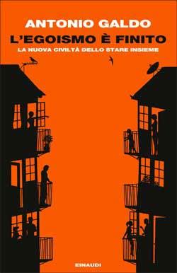 Copertina del libro L'egoismo è finito di Antonio Galdo