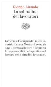 Copertina del libro La solitudine dei lavoratori di Giorgio Airaudo
