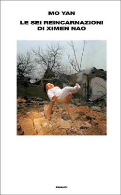 Copertina del libro Le sei reincarnazioni di Ximen Nao di Mo Yan