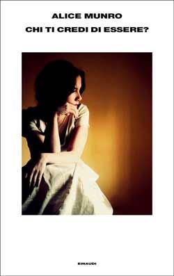 Copertina del libro Chi ti credi di essere? di Alice Munro