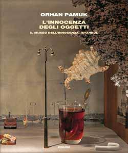 Copertina del libro L'innocenza degli oggetti di Orhan Pamuk