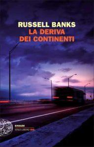 Copertina del libro La deriva dei continenti di Russell Banks