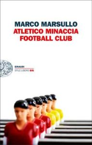 Copertina del libro Atletico Minaccia Football Club di Marco Marsullo