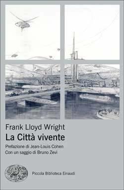 Copertina del libro La Città vivente di Frank Lloyd Wright