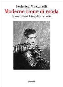 Copertina del libro Moderne icone di moda di Federica Muzzarelli