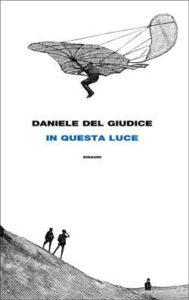 Copertina del libro In questa luce di Daniele Del Giudice