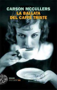 Copertina del libro La ballata del caffè triste di Carson McCullers