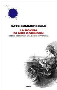 Copertina del libro La rovina di Mrs Robinson di Kate Summerscale