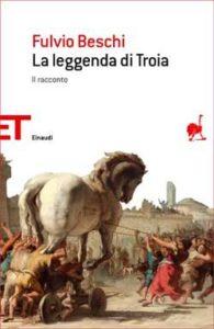 Copertina del libro La leggenda di Troia di Fulvio Beschi