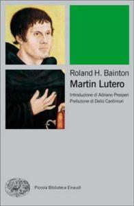 Copertina del libro Martin Lutero di Roland H. Bainton