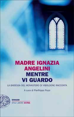 Copertina del libro Mentre vi guardo di Madre Ignazia Angelini
