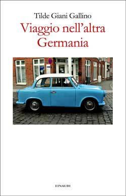 Copertina del libro Viaggio nell'altra Germania di Tilde Giani Gallino