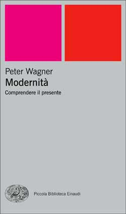 Copertina del libro Modernità di Peter Wagner