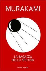 Copertina del libro La ragazza dello Sputnik di Murakami Haruki