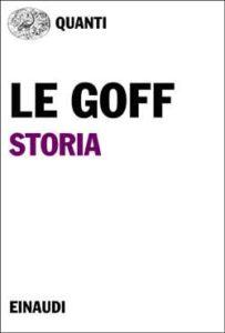 Copertina del libro Storia di Jacques Le Goff
