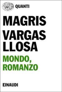 Copertina del libro Mondo, romanzo di Claudio Magris, Mario Vargas Llosa