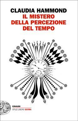 Copertina del libro Il mistero della percezione del tempo di Claudia Hammond