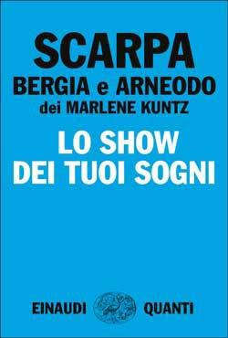 Copertina del libro Lo show dei tuoi sogni di Tiziano Scarpa, Davide Arneodo, Luca Bergia