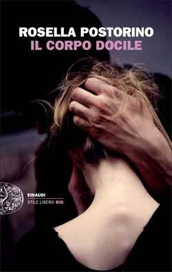 Copertina del libro Il corpo docile di Rosella Postorino