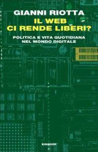 Copertina del libro Il web ci rende liberi? di Gianni Riotta