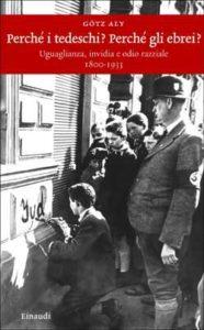 Copertina del libro Perchè i tedeschi? Perchè gli ebrei? di Götz Aly