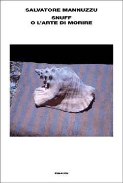 Copertina del libro Snuff o l'arte di morire di Salvatore Mannuzzu