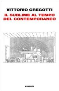 Copertina del libro Il sublime al tempo del contemporaneo di Vittorio Gregotti