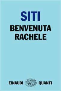 Copertina del libro Benvenuta Rachele di Walter Siti